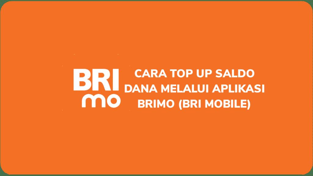 Cara Top Up Saldo DANA Melalui Aplikasi BRImo (BRI Mobile)