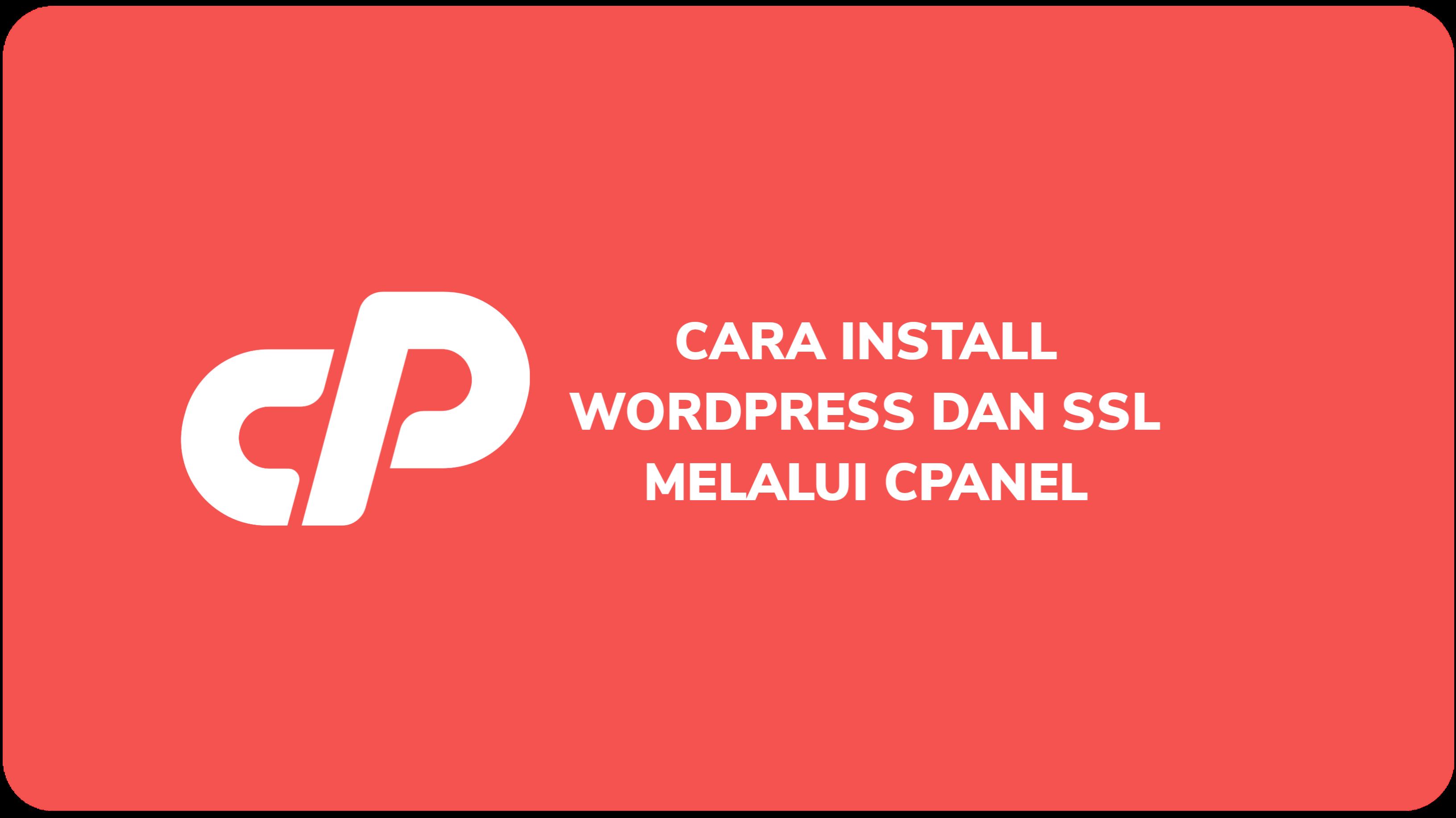 Cara Install WordPress Dan SSL Melalui cPanel