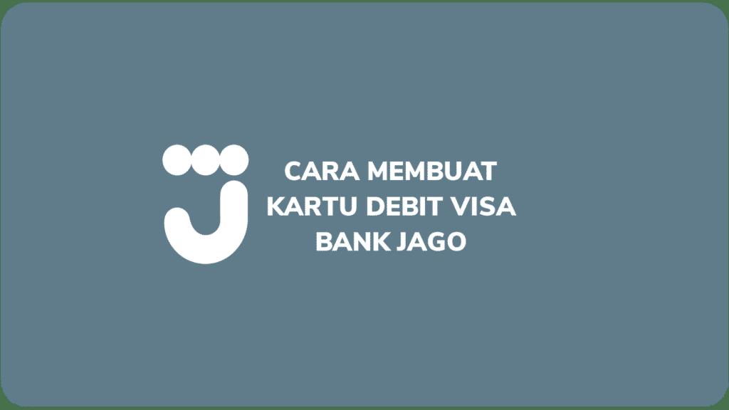 Cara Membuat Kartu Debit Visa Bank Jago Dan Aktivasinya