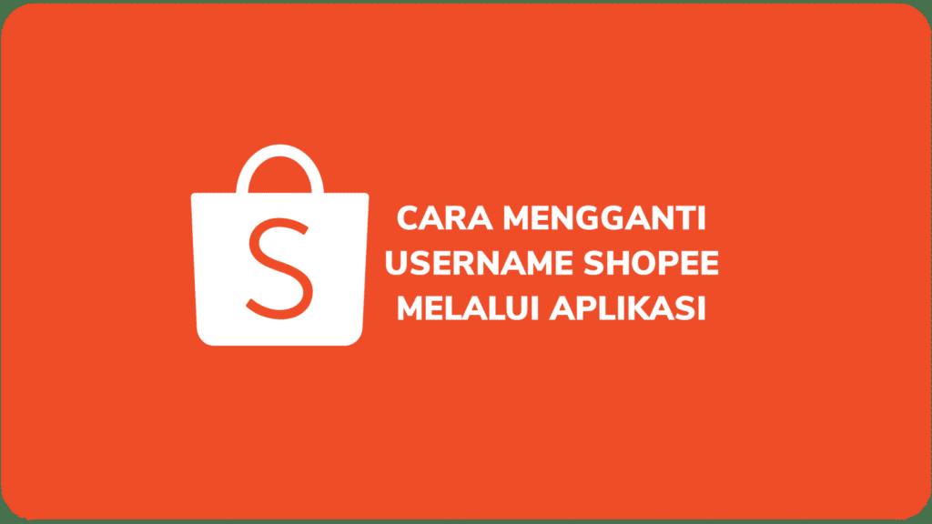Cara Mengganti Username Shopee Melalui Aplikasi