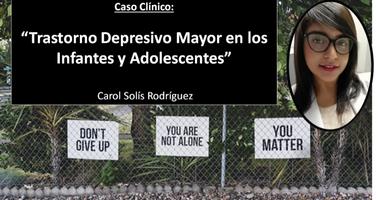 """Caso Clínico: """"Trastorno Depresivo Mayor en Infantes y Adolescentes"""""""