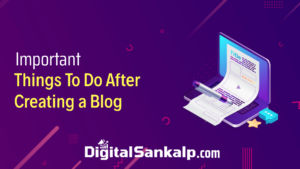 things to do after creating a blog