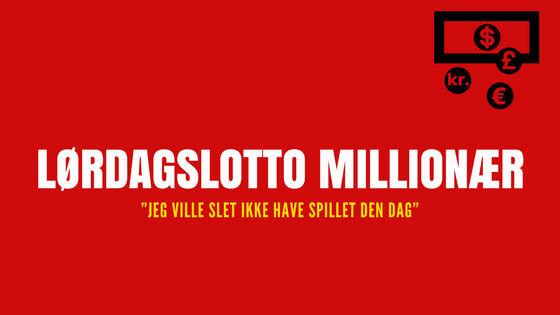 """Lørdags lotto millionær """"Jeg ville slet ikke have spillet den dag"""""""