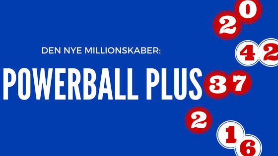 Den nye millionskaber: Powerball Plus