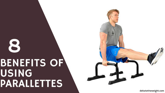 BENEFITS OF USING PARALLETTES