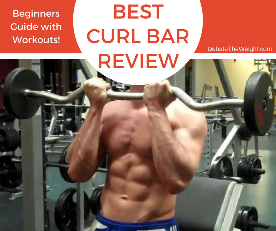 BEST CURL BAR REVIEW