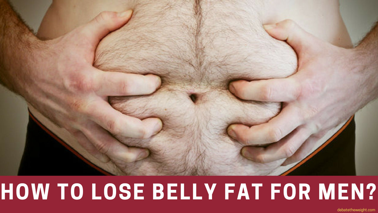 How To Lose Belly Fat For Men