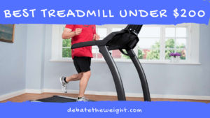 BEST TREADMILL UNDER $200