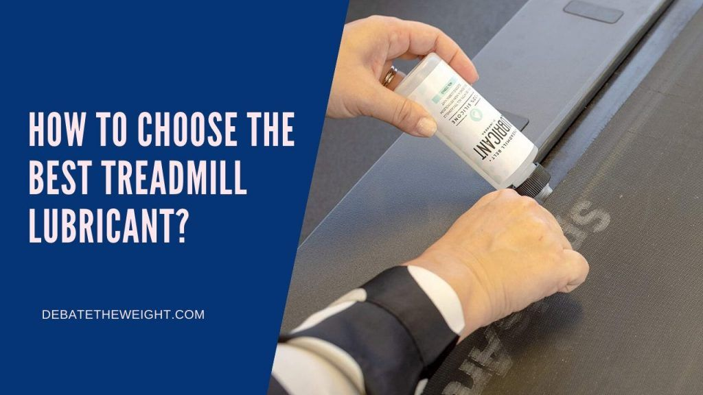 How to Choose the Best Treadmill Lubricant