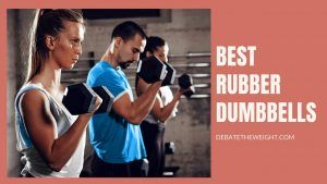 Best Rubber Dumbbells