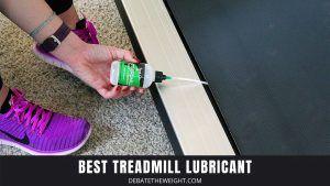 Best Treadmill Lubricant