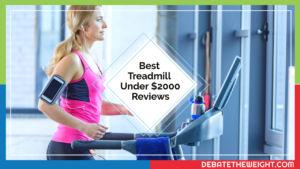Best Treadmill Under $2000 Reviews