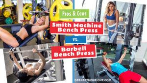 Smith Machine Bench Press vs. Barbell Bench Press