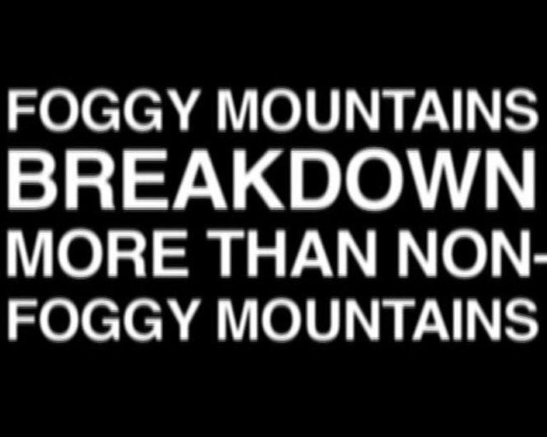 Foggy Mountains Breakdown More Than Non-Foggy Mountains