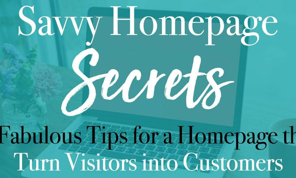 tips for a homepage that converts savvy homepage secrets free mini course