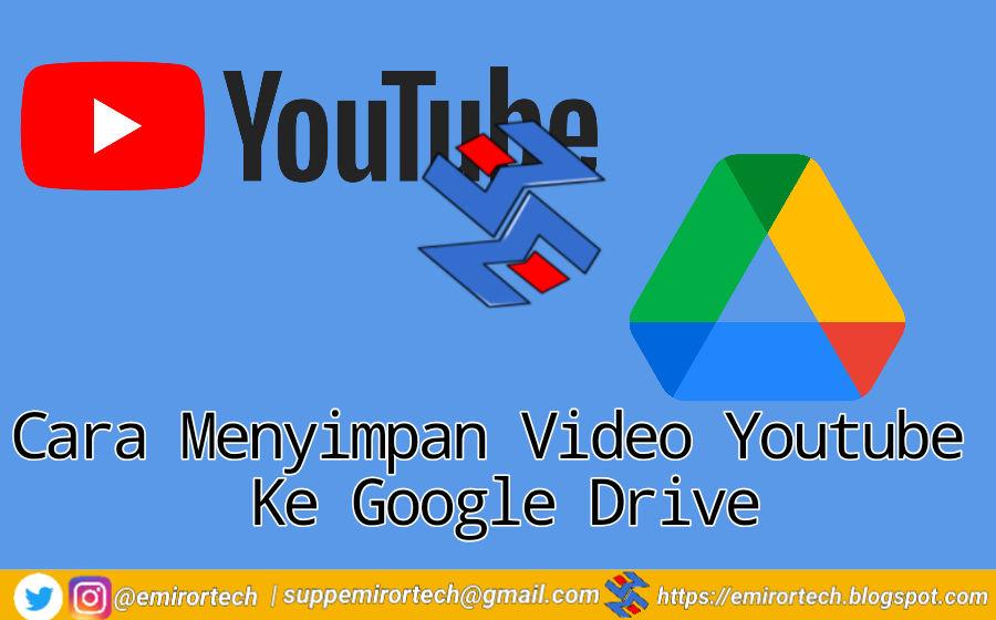 Cukup Mudah Ada 2 Cara Menyimpan Video Youtube Ke Google Drive