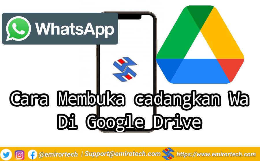 Cara Membuka cadangkan Wa Di Google Drive