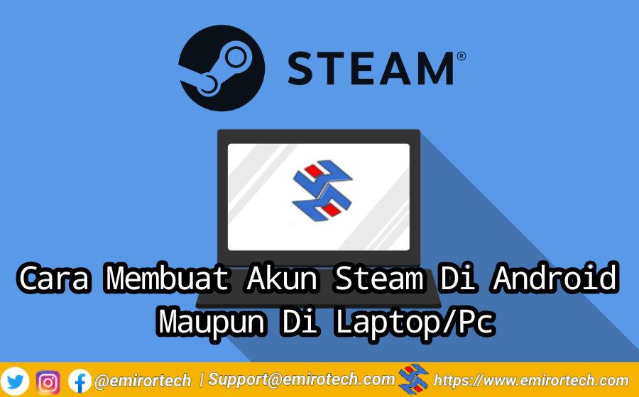 Cara Membuat Akun Steam Di Android Maupun Di Laptop/Pc