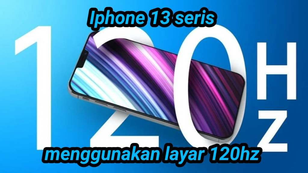 iphone 13 Menggunakan layar 120hz