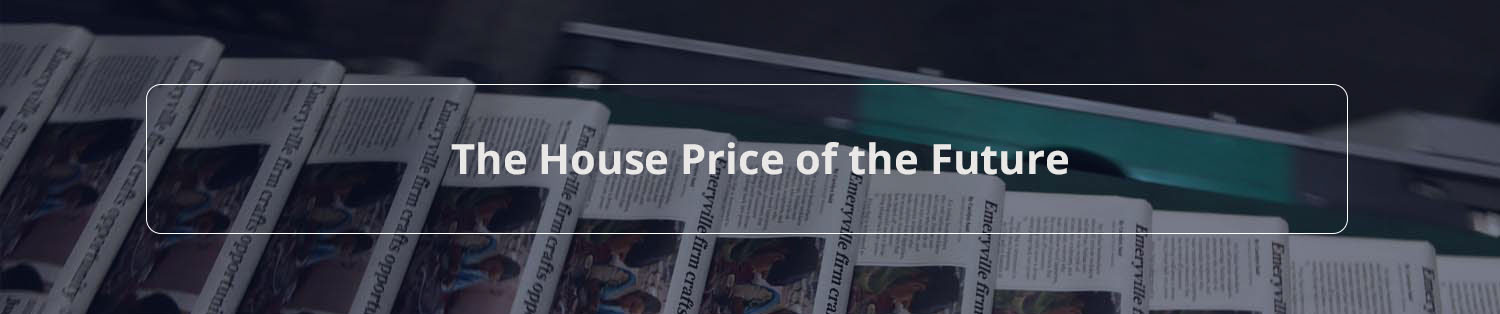 The House Price of the Future