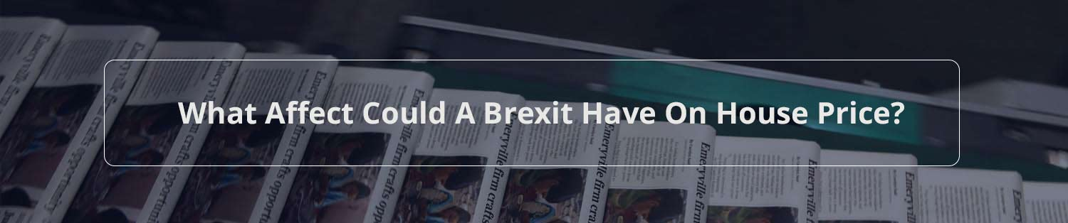 What Affect Could a Brexit Have on House Prices?