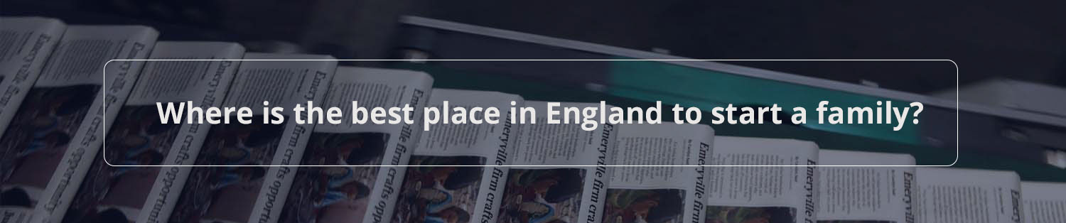 Where is the best place in England to start a family?