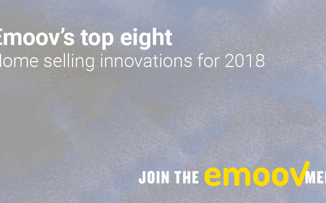 Emoov's top eight home selling innovations for 2018