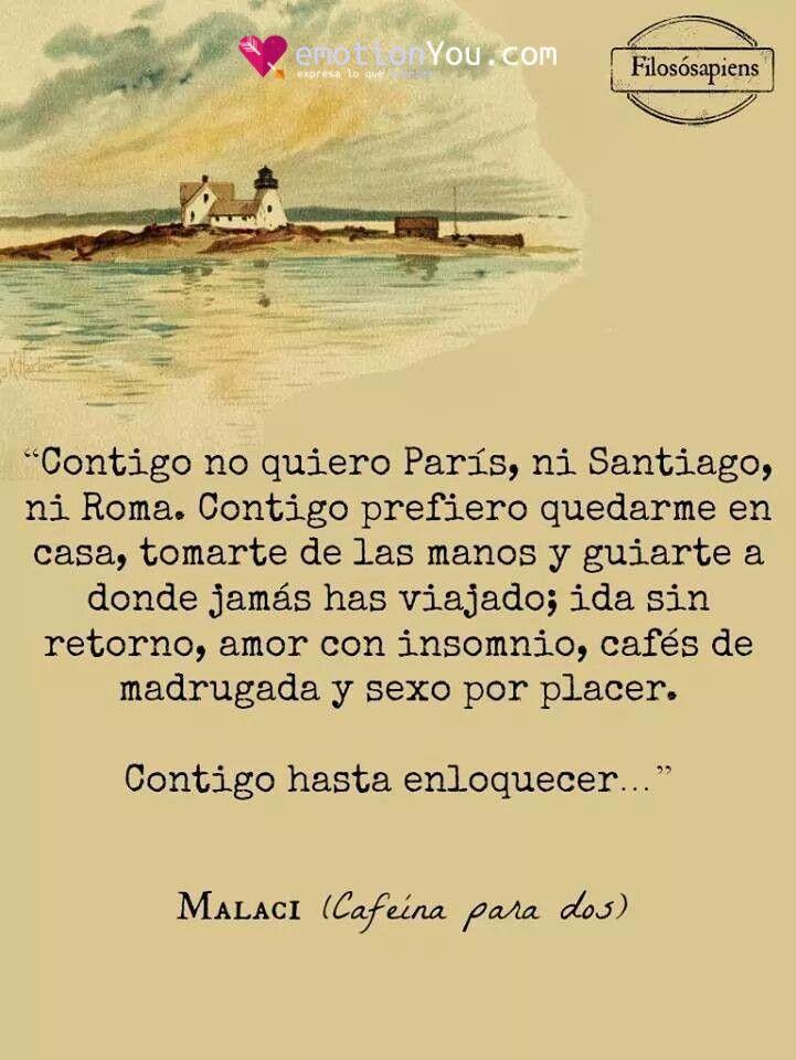 Contigo no quiero París, ni Santiago, ni Roma.