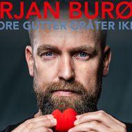 Store gutter gråter ikke med Ørjan Burøe