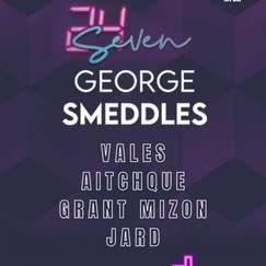 24Seven Presents GEORGE SMEDDLES