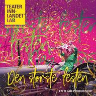 Den største festen - Teater Innlandet - Prestgarden Kulturfellesskap