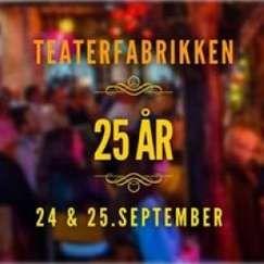 Teaterfabrikkens 25-årsjubileum