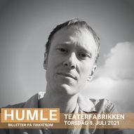 HUMLE // Teaterfabrikken // Torsdag 8. juli