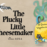 BATS: The Plucky Little Cheesemaker - lørdag 20:00