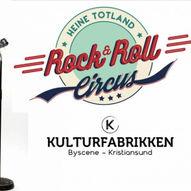 Heine Totland -  Rock and Roll Circus - Kulturfabrikken
