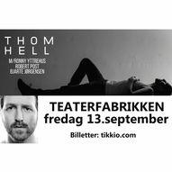 THOM HELL m/band // Teaterfabrikken fredag 17. september