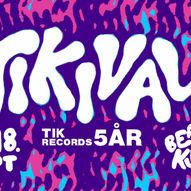 TIKIVAL: Tik Records 5 år!