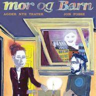Mor og barn / Agder Nye Teater / 06.08.2021
