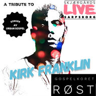 Gospelkoret RØST «A tribute to Kirk Franklin»