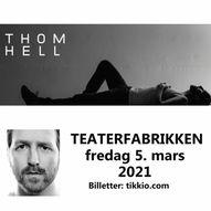 Thom Hell // Teaterfabrikken // Fredag 5. mars