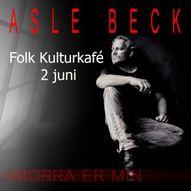 Asle Beck // Folk Kulturkafé