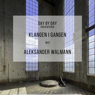 Klangen i Gangen med Aleksander Walmann