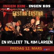 EKSTRA-EKSTRAKONSERT 12. MARS: INGEN KIM - INGEN KOS  En hyllest til Kim Larsen