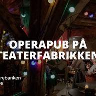 Fjord Cadenza 2021: Operapub - Teaterfabrikken