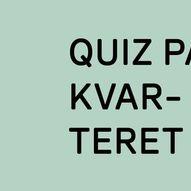 Quiz på Kvarteret!