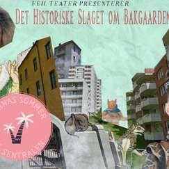 Gateteater: Det Historiske Slaget om Bakgaarden - 4. juli kl.14