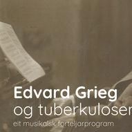 Edvard Grieg og sjukdomen hans