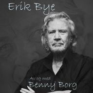 ERIK BYE av og med Benny Borg