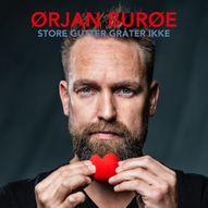 Ørjan Burøe // Store gutter gråter ikke