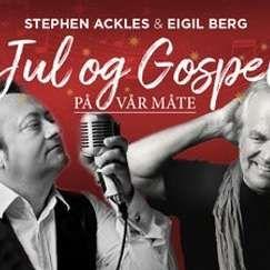 Stephen Ackles og Eigil Berg Jul og Gospel på vår måte